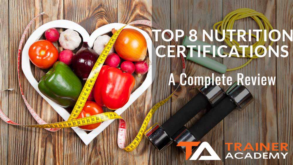 Top 8 Nutrition Certifications