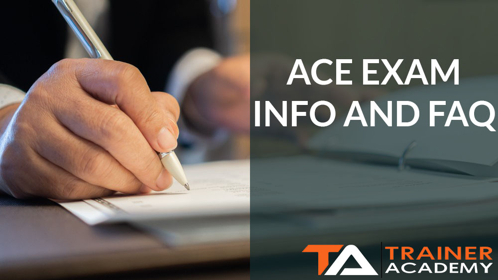 ACE Exam Information and FAQ