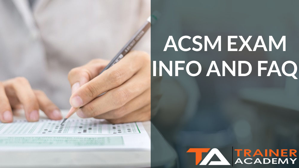 ACSM Exam Info and FAQ